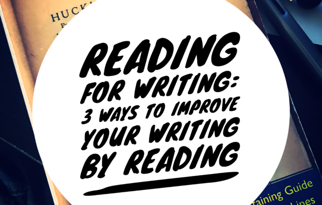 Reading for Writing: 3 Ways to Improve Your Writing by Reading