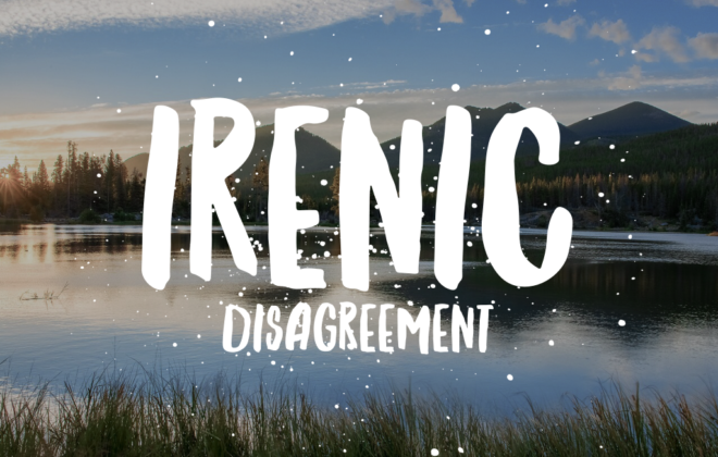 Irenic Disagreement