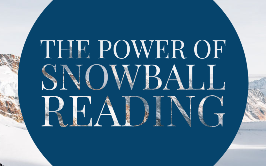 The Power of Snowball Reading