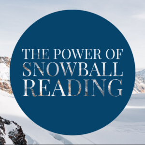 The Power of Snowball Reading: An Effective Study Method