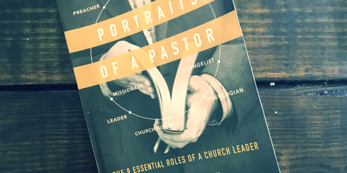 A Review of 'Portraits of a Pastor: The 9 Essential Roles of a Church Leader'