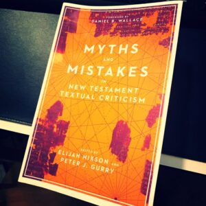 A Review of 'Myths and Mistakes in New Testament Textual Criticism' edited by Elijah Hixson and Peter Gurry