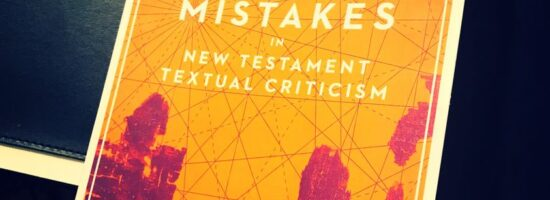 'Myths and Mistakes in New Testament Textual Criticism' edited by Elijah Hixson and Peter Gurry