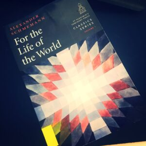 A Review of 'For the Life of the World' by Alexander Schmemann